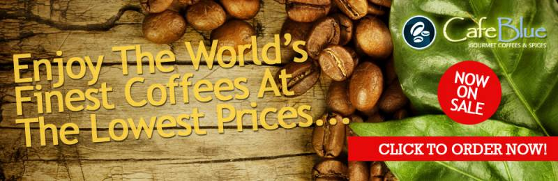Enjoy The Worlds Finest Coffees At The Lowest Prices